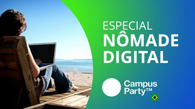 Nômade digital: ganhe dinheiro e viaje pelo mundo ao mesmo tempo [Especial | Campus Party 2016]