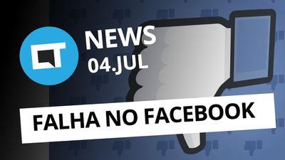 Manutenção é culpada por falhas no Facebook; Carteira Digital do Itaú e + [CT Ne