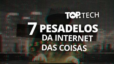 7 casos cabulosos da Internet das Coisas [Top Tech]