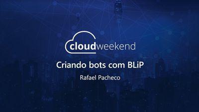 Criando bots com BLiP - Rafael Pacheco