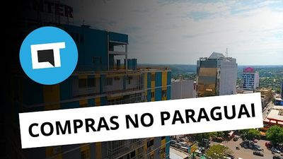 Dicas para comprar no Paraguai - Canaltech