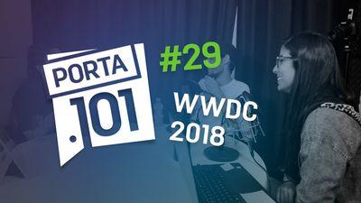 iOS 12 e outras novidades da WWDC 2018 - PODCAST PORTA 101 #29