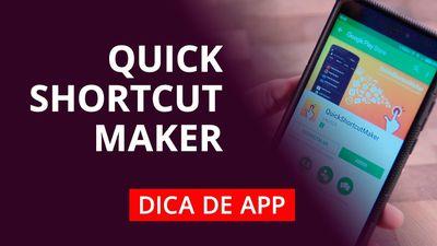 #DicaDeApp | QuickShortcutMaker