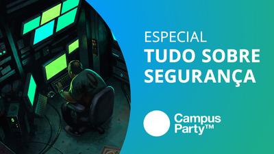 Tudo sobre segurança online [Campus Party 2018]