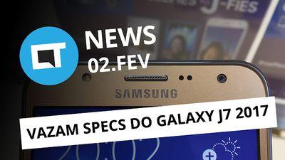 Galaxy J7: configs vazadas; Galaxy S8 no MWC; LG G6 mais caro que G5 e + [CTNews