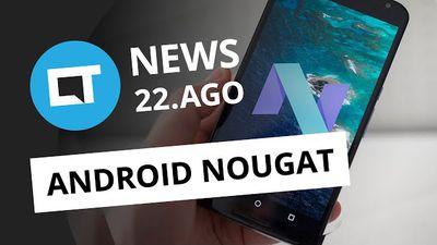 Android 7.0 Nougat liberado, iPhone 7 Pro cancelado, imagens do PS4 Slim [CTNews]