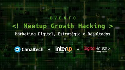 Meetup Canaltech: Growth Hacking e Marketing Digital