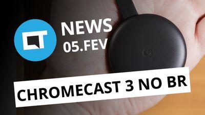 Novo Chromecast no Brasil; Site do governo para vender smartphones e+ [CT News]