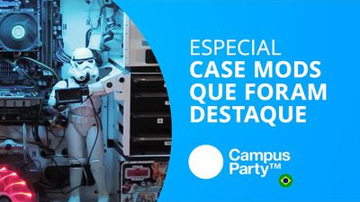 Os case mods que mais fizeram sucesso no evento [Especial | Campus Party 2014]