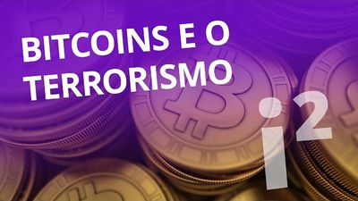 Bitcoins e o financiamento do terrorismo [Inovação ²]