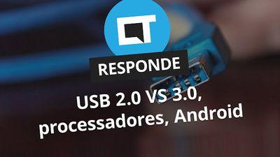 USB 2.0 vs 3.0, melhor processador para você, vulnerabilidades no Android [CT Responde]