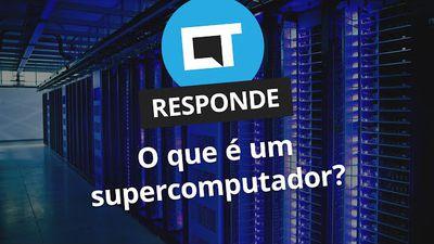 O que é um supercomputador? Para que ele serve? [CT Responde]
