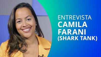 Shark Tank: Camila Farani dá dicas para quem busca investimento para sua ideia