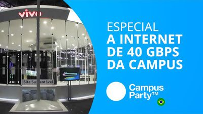 Como a Internet de 40 Gbps é ofertada no evento? [Especial | Campus Party 2014]