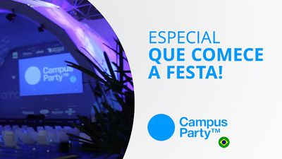 Que comece a festa! [Especial | Campus Party 2015]