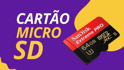 O que você precisa saber sobre cartões microSD