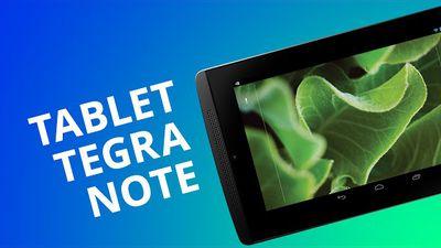 Tegra Note, o tablet com o chip Tegra 4 da NVIDIA e bom custo-benefício [Análise