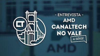 Os novos rumos da AMD (EP 11) [Canaltech no Vale, a série]
