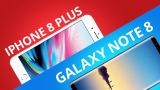 Galaxy Note 8 vs iPhone 8 Plus [Comparativo]