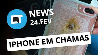 "iPhone 7 Plus em chamas, LG com super bateria, Uber ""rouba"" Google e + [CT News]"