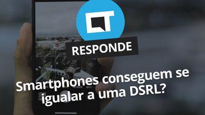 Smartphones podem se igualar a uma câmera DSLR? [CT Responde]