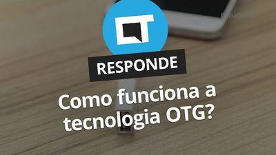 Como funciona a tecnologia OTG? [CT Responde]