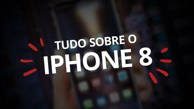 iPhone 8: tudo o que sabemos até agora
