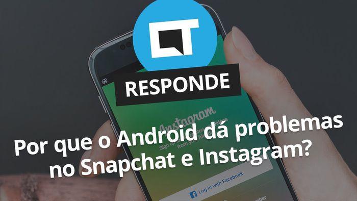 a5b5a31484863 Por que vídeos do Snapchat e Instagram são ruins no Android   CT Responde   - Vídeos - Canaltech