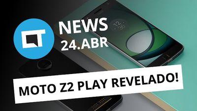 Moto Z2 Play revelado; teste de durabilidade do S8; Bill Gates contra a dengue [CTNews]