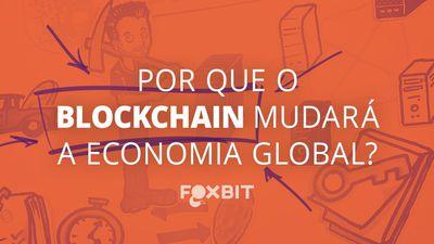 Bitcoin: por que o blockchain mudará a economia global
