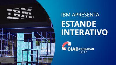 IBM apresenta estande interativo no CIAB 2019