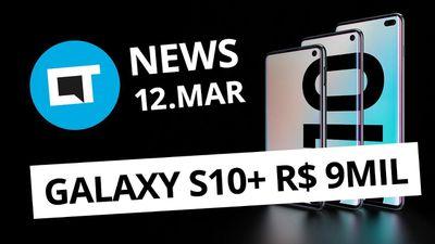 Galaxy S10 chegou; Amazon Echo no Brasil em breve e+ [CT News]