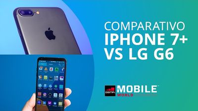 iPhone 7 Plus vs LG G6 [Comparativo]