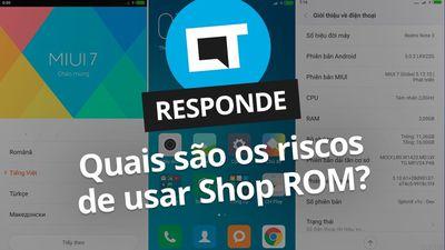 Shop ROM em celulares: o que é isso? [CT Responde]