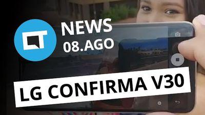 LG V30 confirmado; Tinder reembolsa usuária que perdeu voo e + [CT News]
