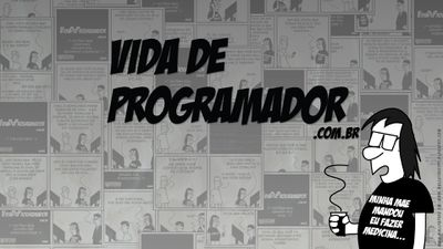 Vida de Programador #45: Passando vergonha