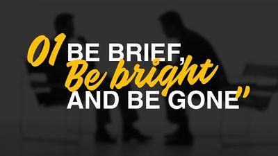 "Os 10 Axiomas da Carreira - #1 ""Be Brief, Be Bright and Be Gone"""