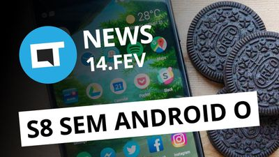 Galaxy S8 sem Android Oreo; LG V30 com inteligência artificial e mais [CT News]