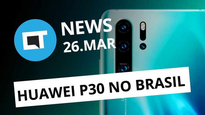 0142091d50 Huawei volta ao Brasil com P30  Novo carregamento rápido da Xiaomi e +  CT  News  - Vídeos - Canaltech