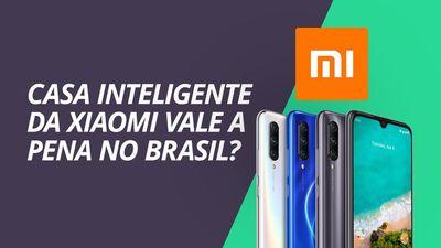 Casa inteligente da Xiaomi VALE A PENA no Brasil? [CT Responde]