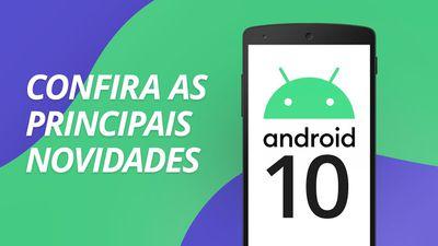 Confira as principais novidades do Android 10 [ESPECIAL]