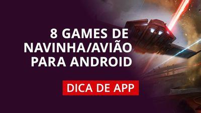 8 games de naves e aviões para Android #DicaDeApp