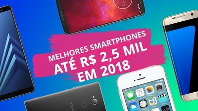 Os melhores smartphones até R$ 2.500 em 2018