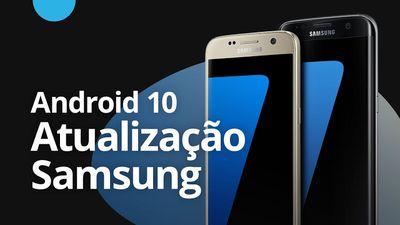 Quais smartphones Samsung terão a atualização para o Android 10 [CT News]