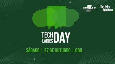TechLadies Day |Evento valoriza a participação das mulheres na tecnologia