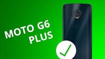 5 motivos para COMPRAR o Moto G6 Plus