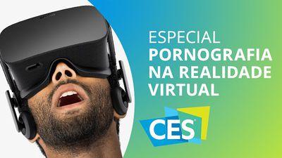 Experimentamos pornografia em realidade virtual, é assustadoramente imersivo! [Especial | CES 2016]