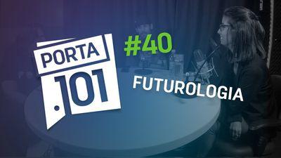 O que o futuro da tecnologia nos reserva? - PODCAST PORTA 101 #40