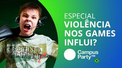 Violência nos games influi no comportamento das pessoas? [Especial | Campus Part