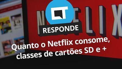 Quanto o Netflix consome de dados, classes de cartões SD e + [CT Responde]